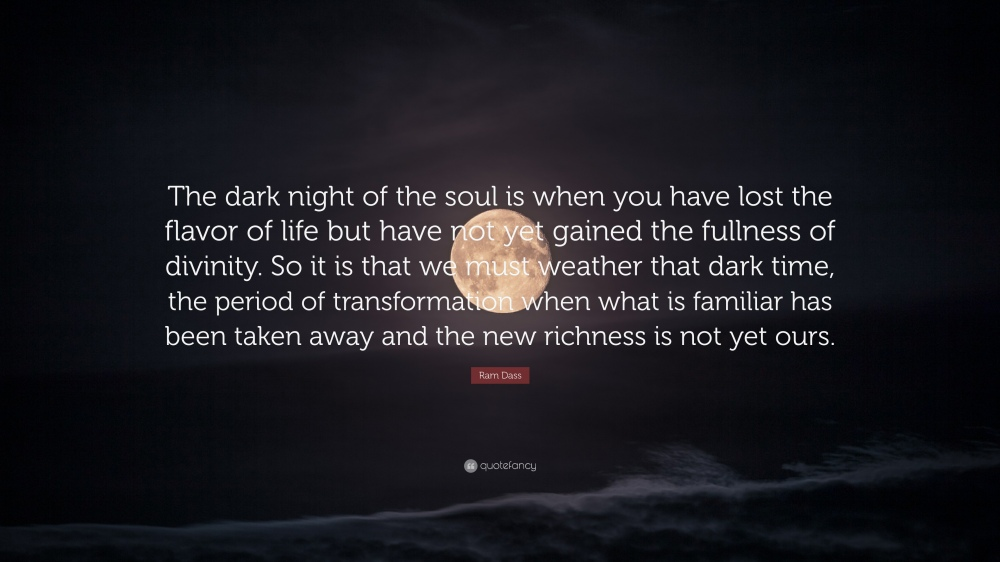 53056-Ram-Dass-Quote-The-dark-night-of-the-soul-is-when-you-have-lost.jpg